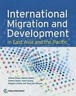 International Migration and Development in East Asia and the Pacific by Ahmad Ahsan (Paperback, 2013)