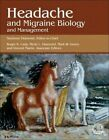 Headache and Migraine Biology and Management by Elsevier Science Publishing Co Inc (Hardback, 2015)