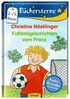 Fußballgeschichten vom Franz von Christine Nöstlinger (Gebundene Ausgabe)
