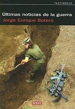 Ultimas noticias de la guerra (Spanish Edition)