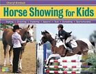 The Horse Show Handbook for Kids by Cheryl Kimball (Paperback, 2004)