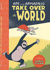 Ape & Armadillo Take Over the World by James Sturm (Hardback, 2016)