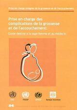 Prise en charge des complications de la grossesse et de l'accouchement: Guide de