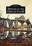 Bridges Of  The Oregon Coast   OR  Images of America