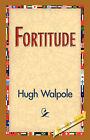 Fortitude by Hugh Walpole (Hardback, 2007)