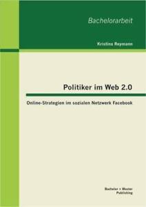 Politiker-Im-Web-2-0-Online-Strategien-Im-Sozialen-Netzwerk-Facebook-by