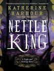 Nettle King by Katherine Harbour (Paperback, 2016)
