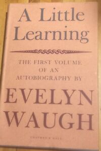 A-Little-Learning-The-First-Volume-of-an-Autobiography-Evelyn-Waugh-1964