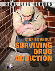 Stories About Surviving Drug Addiction by Paul Mason (Hardback, 2010)
