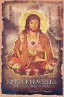 King of Travelers: Jesus' Lost Years in India by Edward T Martin (Paperback / softback, 2008)