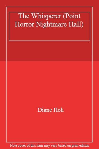 The Whisperer (Point Horror Nightmare Hall) By Diane Hoh