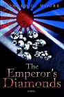 The Emperor's Diamonds 9780595398003 by Donald G. Moore Book