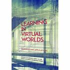 Learning in Virtual Worlds: Research and Applications by AU Press (Paperback, 2016)