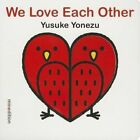 We Love Each Other by Minedition (Board book, 2013)