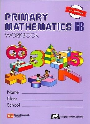 Primary Mathematics Workbook 6B US Ed - FREE Expedited Shipping UPGRADE W $45