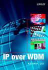IP Over WDM by K.H. Liu (Hardback, 2002)