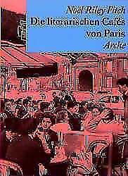 Fitch, Noel Riley - Die literarischen Cafés von Paris .
