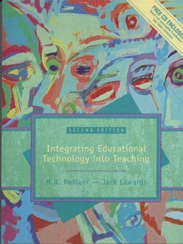 Integrating Educational Technology into Teaching 2nd Ed by M. D. Roblyer with CD