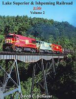 Lake Superior & Ishpeming Railroad In Color Volume 2 Hard Cover