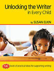 Unlocking The Writer in Every Child: The Book of Practical Ideas for Teaching Reading by Susan Elkin (Paperback, 2011)