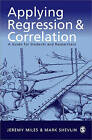 Applying Regression and Correlation: A Guide for Students and Researchers by Jeremy Miles, Mark Shevlin (Paperback, 2000)