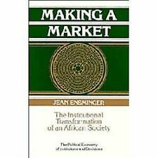 Making a Market: The Institutional Transformation of an African Society (Politic