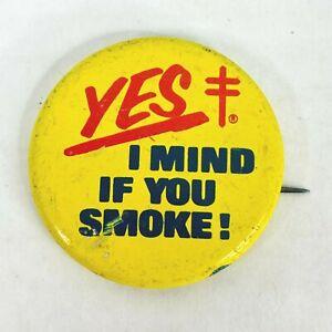 Vintage Pinback Button Pin Yes I Mind If you Smoke No Smoking Sign Yellow Red