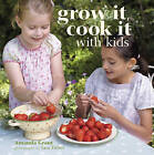 Grow It, Cook It with Kids by Amanda Grant (Hardback, 2010)
