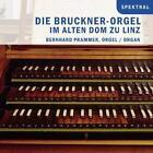 Die Bruckner-Orgel Im Alten Dom Zu Linz (2011)