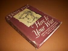 Here is Your War by Ernie Pyle, Vintage Hardback,, 1943, Henry, Holt & Co.!