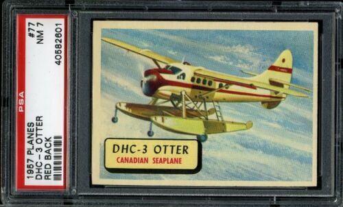 1957 Planes #077 DHC3 OTTER RB PSA 7 NM