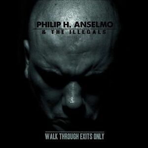 New-PHILIP-H-ANSELMO-amp-THE-ILLEGALS-Walk-Through-Exits-Only-CD-Pantera
