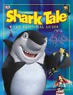 Shark Tale Essential Guide by Simon Jowett (Hardback, 2004)