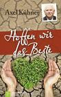Kuehner, A: Hoffen wir das Beste SA von Axel Kühner (2014, Taschenbuch)