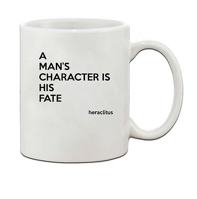 A Man/'S Character Is His Fate Heraclitus Quote Ceramic Coffee Tea Mug Cup 11 oz
