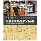 The Mighty Gastropolis - Portland : A Journey Through the Center of America's New Food Revolution by Karen Brooks (2012, Paperback)