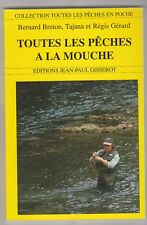 Toutes les pêches à la mouche Bernard Breton Tajana et Régis Gérard
