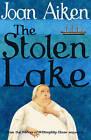 STOLEN LAKE_ THE by Joan Aiken (Paperback, 2005)