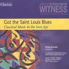 Got the Saint Louis Blues: Classical Music in the Jazz Age (CD, Jan-2009, Clarion)