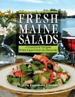 Fresh Maine Salads: Innovative Recipes from Appetizers to Desserts by Cynthia Finnemore Simonds (Paperback, 2006)