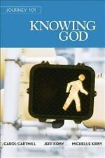 Journey 101 Knowing God - Participant Guide: Steps to the Life God Intends