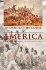Spared Not the Capital of America, We by Tony Maclachlan (Paperback, 2011)