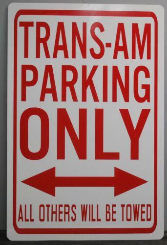 METAL STREET SIGN TRANS-AM PARKING ONLY SMOKEY /& THE BANDIT PONTIAC 455 400 6.6