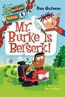 Mr. Burke Is Berserk! by Dan Gutman (Hardback, 2012)