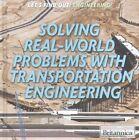 Solving Real World Problems with Transportation Engineering by Joe Greek (Hardback, 2016)