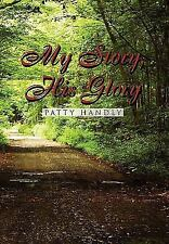 My Story, His Glory by Patty Handly (2010, Paperback)