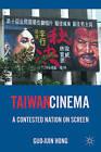 Taiwan Cinema: A Contested Nation on Screen by Guo-Juin Hong (Hardback, 2011)