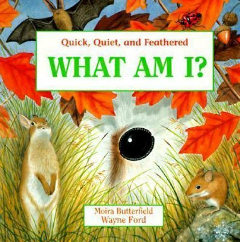 Butterfield, Moira : What Am I?: Quick, Quiet, and Feathered