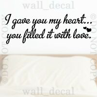 I Gave You My Heart Filled It With Love Wall Vinyl Decal Words Decor Sticker