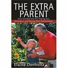 The Extra Parent How Grandparents Are Helping out Pitching in and Raising Their Grandchildren Paperback – 28 Dec 2003